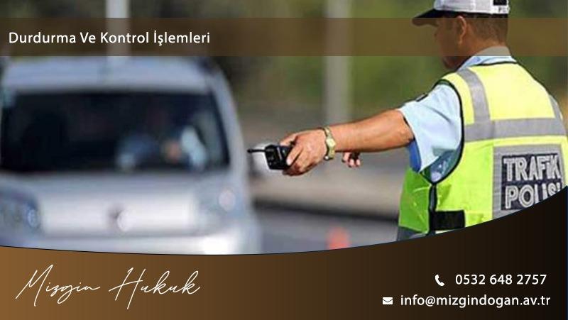 Araç Durdurma Kontrol Ve Arama Uygulamaları