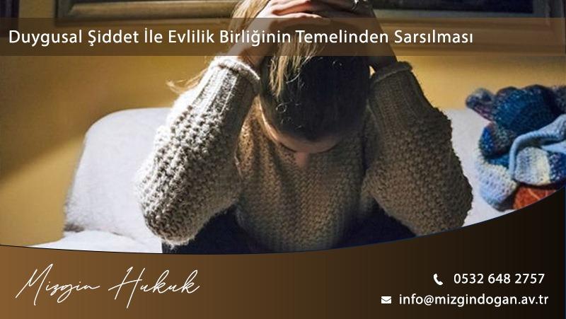Duygusal Şiddet Nedeniyle Evlilik Birliğinin Sarsılması
